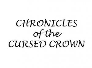 Chronicles of the Cursed Crown