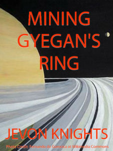 Mining Gyegan's Ring by Jevon Knights